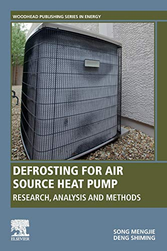 Defrosting for Air Source Heat Pump: Research, Analysis and Methods (Woodhead Publishing Series in...