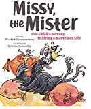 Missy, the Mister: One Chick's Journey to Living a Marvelous Life (English Edition)