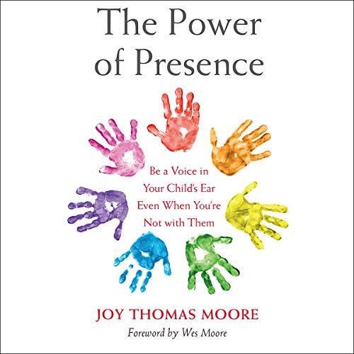 The Power of Presence     Be a Voice in Your Child's Ear Even When You're Not with Them              By:                                                                                                                                 Joy Thomas Moore,                                                                                        Wes Moore                               Narrated by:                                                                                                                                 Joy Thomas Moore,                                                                                        Wes Moore,                                                                                        Shani Moore,                   and others                 Length: 10 hrs and 23 mins     7 ratings     Overall 4.3