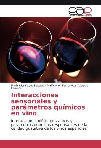 Interacciones sensoriales y parámetros químicos en vino: Interacciones olfato-gustativas y parámetros químicos responsables de la calidad gustativa de los vinos españoles