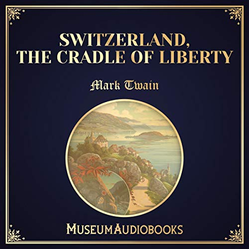 Switzerland, the Cradle of Liberty audiobook cover art