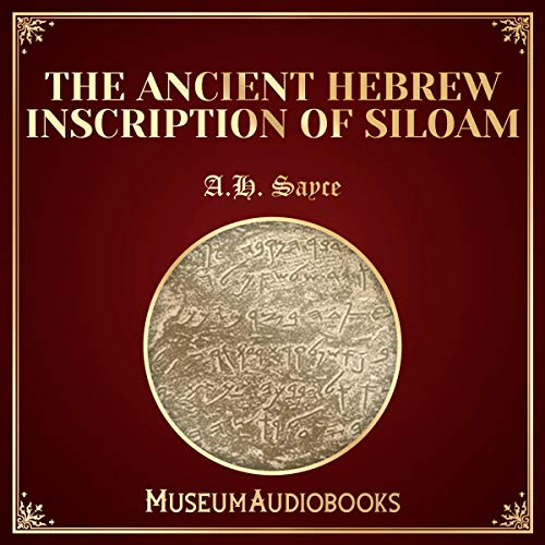 The Ancient Hebrew Inscription of Siloam audiobook cover art