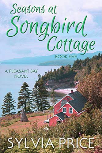 Seasons at Songbird Cottage (Pleasant Bay Book 5)