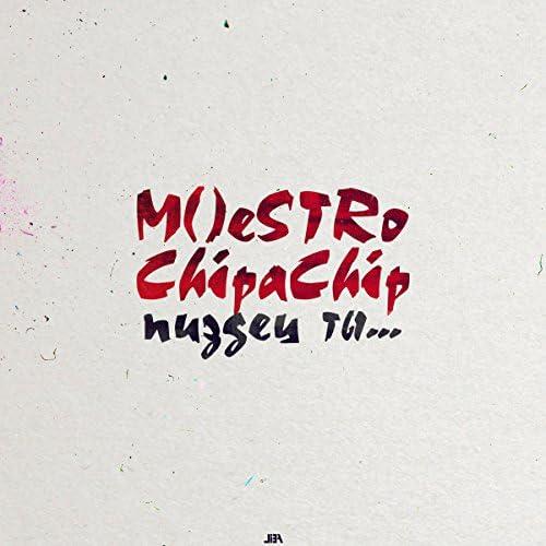 M()eSTRo & ChipaChip