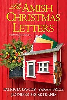 The Amish Christmas Letters by [Patricia Davids, Sarah Price, Jennifer Beckstrand ]