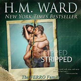 STRIPPED                   By:                                                                                                                                 H.M. Ward                               Narrated by:                                                                                                                                 Erin Mallon,                                                                                        Sebastian Fields                      Length: 5 hrs and 37 mins     240 ratings     Overall 4.1