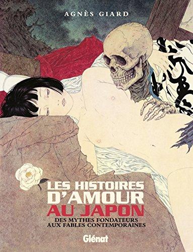Les Histoires d'amour au Japon: Des mythes fondateurs aux fables contemporaines