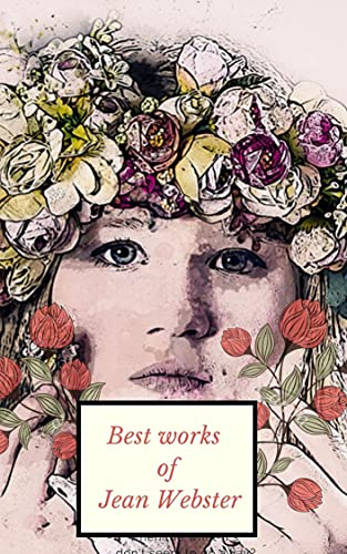 THE Best works of Jean Webster (English Edition)