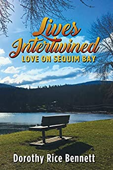 LIVES INTERTWINED: Love on Sequim Bay by [Dorothy Rice Bennett]