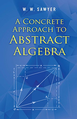 A Concrete Approach to Abstract Algebra (Dover Books on Mathematics)