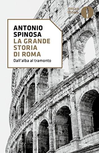 La grande storia di Roma: Dall'alba al tramonto (Oscar storia Vol. 204)