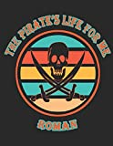The Pirate's Life For Me Roman: 8.5x11.  110 page.  Dot Grid.  Funny Pirate Vintage Skull Crossbone Sword Cover journal composition book (Notebook School Office Supplies) for Boys