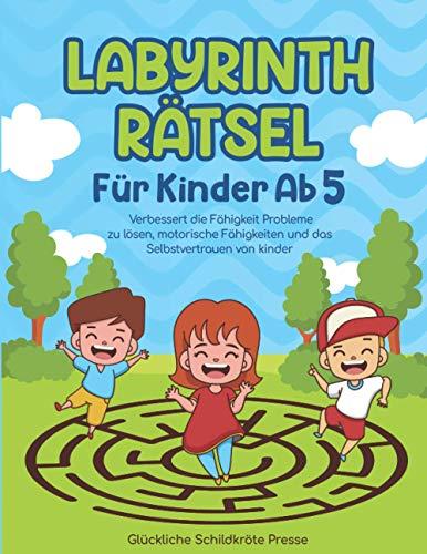 Labyrinth Rätsel Für Kinder Ab 5: Verbessert die Fähigkeit Probleme zu lösen, motorische Fähigkeiten und das Selbstvertrauen von Kinder