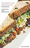 Pruébelo con Recetas de Sándwiches: 25 Recetas con Sándwiches