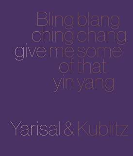 Bling blang, ching chang, give me some of that yin yang