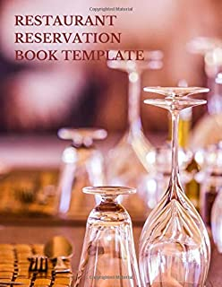 Restaurant Reservation Book Template: Fill In The Date 8.5 Inches By 11 Inches Table Reservation Book. 100 Pages  with One Day Per Page