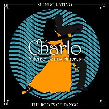 The Roots of Tango - Milonga de mis Amores