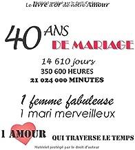 Le livre d'or de notre Amour 40 ans de Mariage: 100 pages, 21.59 x 21.59 cm (French Edition)