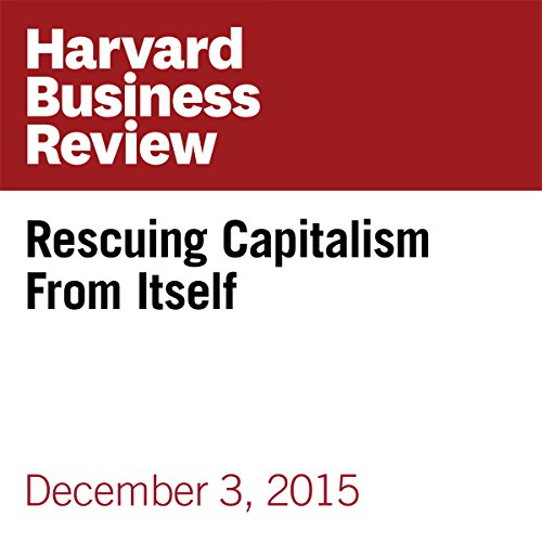 Rescuing Capitalism From Itself audiobook cover art