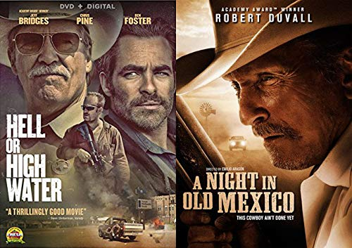 Cowboys Who Aren't Done Just Yet: Robert Duval & Jeff Bridges Double Western DVD Bundle- Hell or High Water & A Night in Old Mexico (DVD 2 pack)