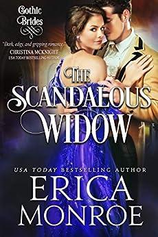 The Scandalous Widow: Dark Gothic Regency Romance (Gothic Brides Book 3) by [Erica Monroe]