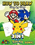 3 in 1 Super Mario Pokemon Sonic How To Draw Step By Step: An Interesting Book With Many Illustrations Of Super Mario Pokemon Sonic For Relaxing And Relieving Stress