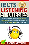 IELTS Listening Strategies: The Ultimate Guide with Tips, Tricks and Practice on...