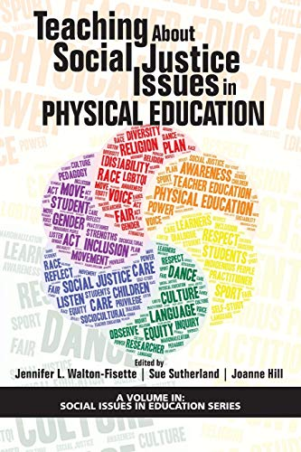 Compare Textbook Prices for Teaching About Social Justice Issues in Physical Education Social Issues in Education Series  ISBN 9781641137195 by Walton-Fisette, Jennifer L.,Sutherland, Sue,Hill, Joanne