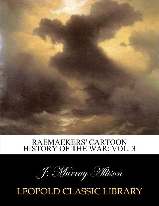 シーズン巻き取り包囲Raemaekers' cartoon history of the war; Vol. 3