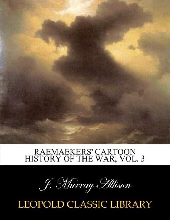 時計回り農奴前提条件Raemaekers' cartoon history of the war; Vol. 3