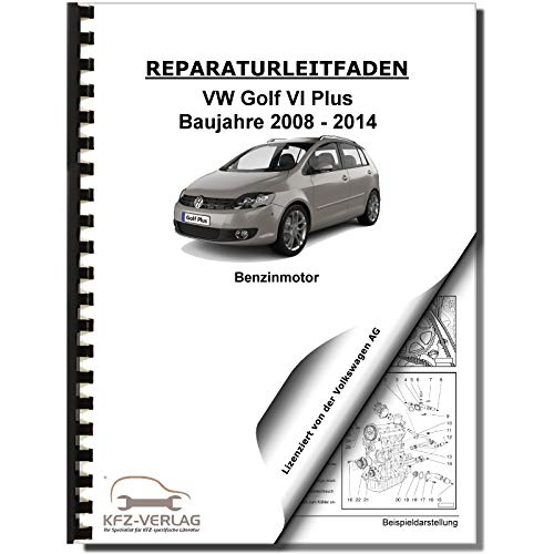VW Golf 6 Plus 2008-2014 4-Zyl. 1,4l Benzinmotor 75-80 PS Reparaturanleitung