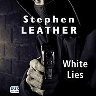 White Lies                   By:                                                                                                                                 Stephen Leather                               Narrated by:                                                                                                                                 Paul Thornley                      Length: 12 hrs and 4 mins     19 ratings     Overall 4.6