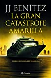 La gran catástrofe amarilla: Diario de un hombre tranquilo