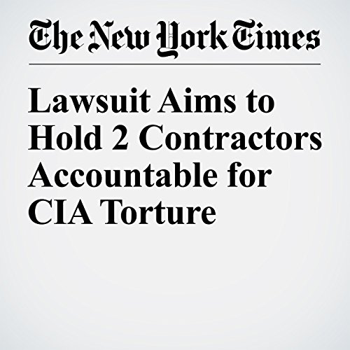 Lawsuit Aims to Hold 2 Contractors Accountable for CIA Torture audiobook cover art