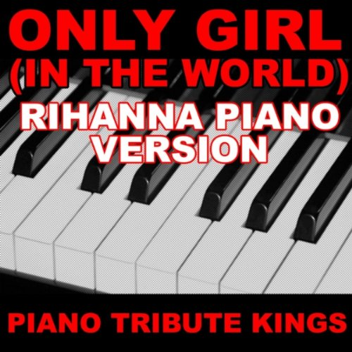 Only Girl (In The World) (Rihanna Piano Version)