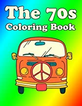 70s Coloring Book: 1970s Flower Power Coloring Book: Groovy Peace Love and Art Adult Coloring Books, 70?s Retro Hippie Coloring Book, 1970?s trippy ... Book, Vintage Coloring Book for Adults