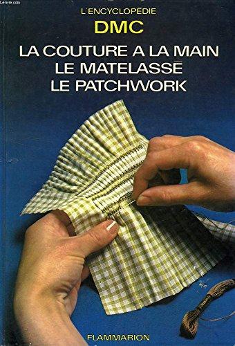 Couture a la main, le matelasse, le patchwork - 47 points differents etudies (la