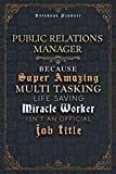 Public Relations Manager Because Super Amazing Multi Tasking Life Saving Miracle Worker Isn't An Official Job Title Luxury Cover Notenook Planner: ... Pages, 6x9 inch, A5, Event, Bill, Home Budget -  Independently published