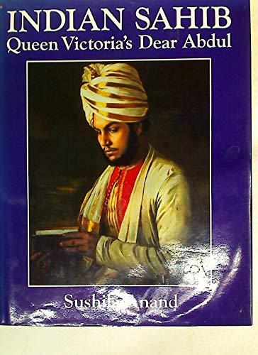 Indian Sahib: Queen Victoria's Dear Abdul