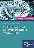 Rechtsanwalts- und Notarfachangestellte, Informationsband: 1. Ausbildungsjahr - Andreas Behr