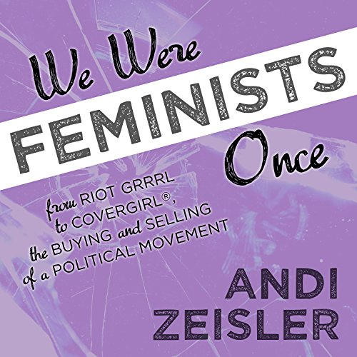We Were Feminists Once audiobook cover art