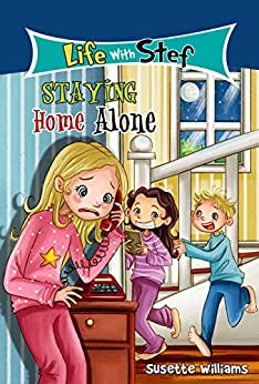 Staying Home Alone (Life With Stef Book 2) by [Susette Williams, Fanny Liem]
