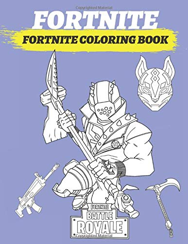 Fortnite Coloring Book: 100 Drawings Of Fortnite Battle Royale. Characters, Weapons and Pickaxes !
