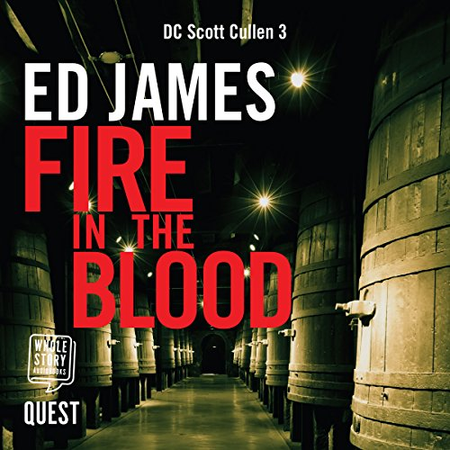 Fire in the Blood     DC Scott Cullen Crime Series, Book 3              By:                                                                                                                                 Ed James                               Narrated by:                                                                                                                                 Dave Gillies                      Length: 8 hrs and 28 mins     4 ratings     Overall 4.0