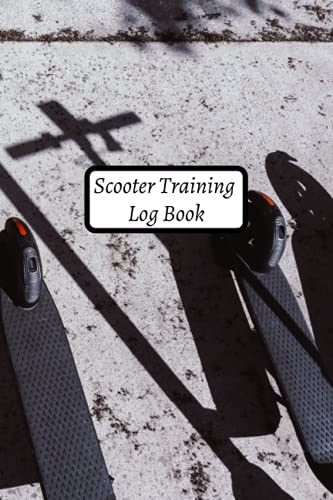 Scooter Training Log Book: Freestyle Scooter | Skateboard | Training Logbook Freestyle Scooter to complete
