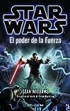 STAR WARS: El poder de la Fuerza (Star Wars Novelas)