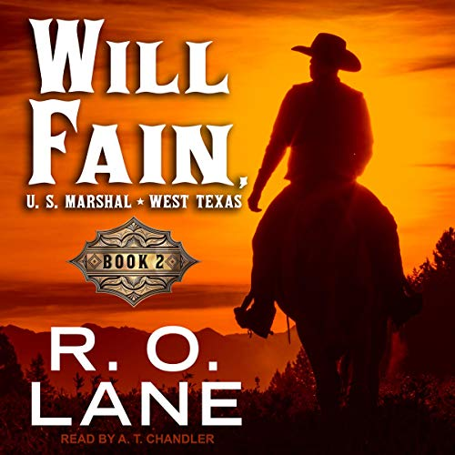 Will Fain, U.S. Marshal, West Texas: Book 2 audiobook cover art