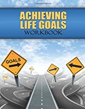 Achieving Life Goals Workbook - coolthings.us