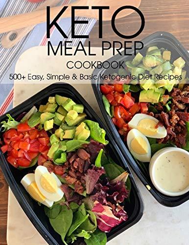 Keto Meal Prep Cookbook: 500+ Easy, Simple & Basic Ketogenic Diet Recipes
