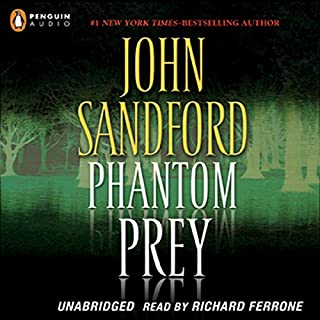 Phantom Prey                   By:                                                                                                                                 John Sandford                               Narrated by:                                                                                                                                 Richard Ferrone                      Length: 10 hrs and 46 mins     1 rating     Overall 2.0